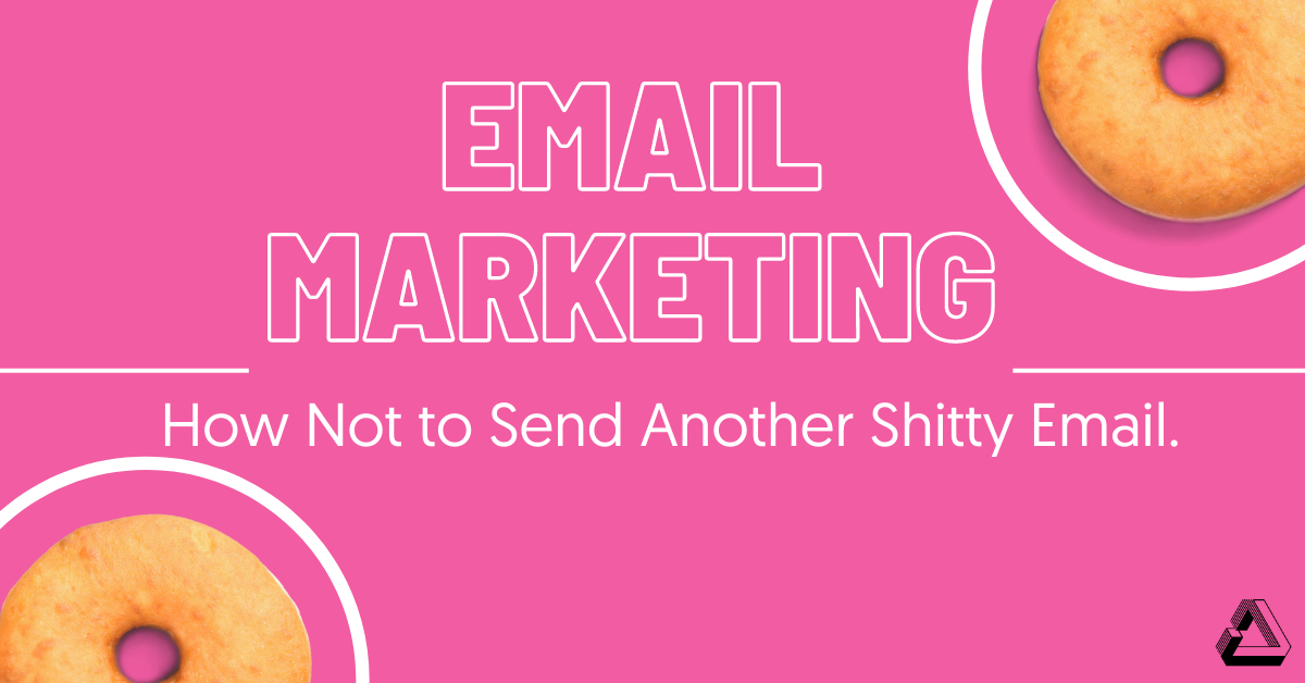 Email Marketing Resource Page How Not to Send Another Shitty Email