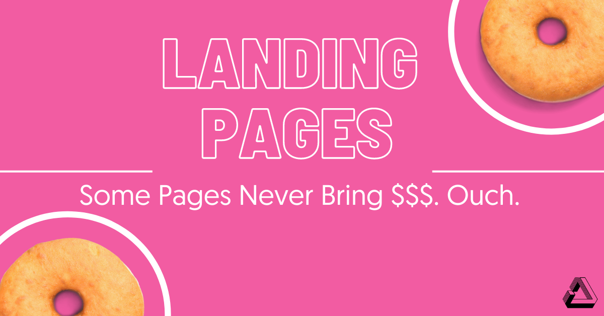Landing Page Resource Page Some Pages Never Bring $$$. Ouch